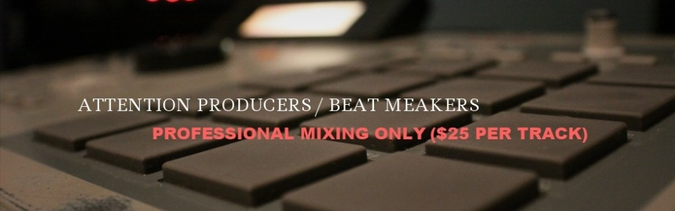 BEAT MAKERS $25 MIXES